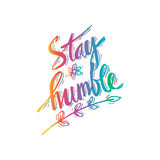 Inspirational saying Stay humble. Royalty Free Stock Photos