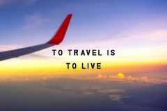 To travel is to live. Inspirational travel quotes - To travel is to live stock photography