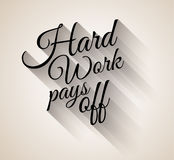 Inspirational Vintage Typo: Hard Work Pays Off Stock Image