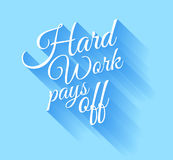 Inspirational Vintage Typo: Hard Work Pays Off Stock Images
