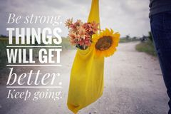 Free Inspirational Words - Be Strong. Things Will Get Better. Keep Going. Young Man Or Woman With Bouquet Of Flowers In Yellow Eco Bag. Royalty Free Stock Image - 162036096