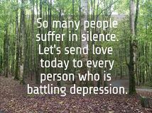 Free Inspirational Words - So Many People Suffer In Silence. Lets Send Love Today To Every Person Who Is Battling Depression. Stock Image - 201546241