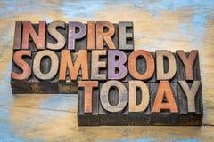 Inspire alguien hoy Fotografía de archivo libre de regalías