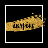 Inspire lettering card. Inspire hand lettering phrase modern calligraphy for posters Royalty Free Stock Photography