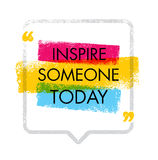Inspire Someone Today. Creative Inspiration Image Vector Illustration. Motivation Quote Design Concept Royalty Free Stock Image