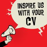 Inspire Us With Your CV. Megaphone Hand business concept with text Inspire Us With Your CV, vector illustration Royalty Free Stock Images