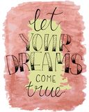 Inspired hand lettering phrase let your dreams come true stock illustration