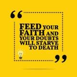 Inspirerande motivational citationstecken Mata din tro och ditt tvivel royaltyfri illustrationer