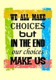 Inspirerend motivatiecitaat maken wij allen Keuzen maar in het Beëindigen maken Onze Keuzen ons Vectoraffiche vector illustratie