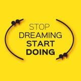 Inspirierend Textblasenzitat u. x22; Hören Sie auf, Anfangs-doing& x22 zu träumen; lizenzfreie abbildung