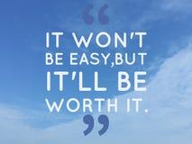 Inspirierend Zitat ` it' won't ist einfach, aber es ist it† wert lizenzfreie stockfotografie