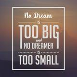 Inspirierend Zitat Kein Traum ist zu groß und kein Träumer ist zu klein stock abbildung