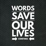 Inspirierend Zitat-Wörter unsere Leben retten etwas stock abbildung