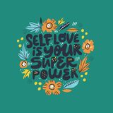 Inspiring girl self-esteem quote illustration. Self love is your superpower lettering, typography in Scandinavian style floral frame, border. Wisdom saying stock illustration