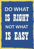 Inspiring motivation quote Do what is right not what is easy Vector poster
