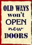 Inspiring motivation quote Old Ways Will Not Open New Doors Vector poster