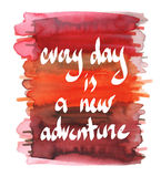 Inspiring quote Every day is a new adventure Royalty Free Stock Photos