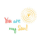 Inspiring quote on the funny yellow sun with heart symbol. Concept vector banner with text 'You are my Sun Stock Illustration