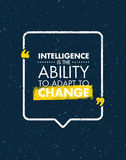 Intelligence Is The Ability To Adapt To Change. Inspiring Creative Motivation Quote. Vector Typography Banner Design Stock Images