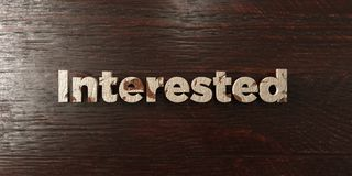 Interested - grungy wooden headline on Maple  - 3D rendered royalty free stock image Stock Photo