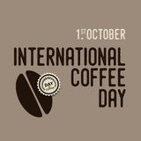 International coffee day Poster with coffee bean, 1 st October l. Ettering, the design postcards, restaurant menus Stock Photography