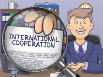 International Cooperation through Magnifier. Doodle Design. Businessman in Office Holding a Paper with Text International Cooperation. Closeup View through Lens Stock Photos