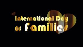 International Day Of Families golden text word with heart shape loop animation. 4K 3D Illustration of isolated word.