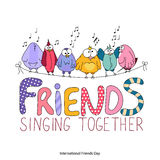 International Friends Day greeting card. Friends singing together lettering. Funny cartoon birds sit on a string. Hand drawing colorful vector illustration Stock Image