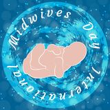 International Midwives Day. Newborn baby. Background - planet Earth, blue, blur, stars. The text in a circle is the name of the holiday vector illustration