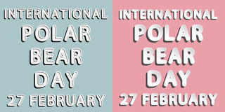 International Polar Bear Day. Rounded paper and retro style  font lettering of international polar bear day 27 february Royalty Free Stock Images