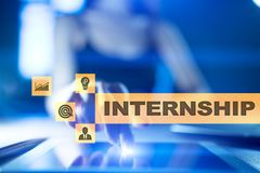 Internship text on virtual screen. Business, education and internet concept. Internship text on virtual screen. Business, education and internet concept stock photography