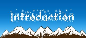 INTRODUCTION written with snowflakes on blue sky and snowy mountains background. Illustration Royalty Free Stock Photo