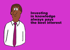 Invest in Knowledge. Education or business illustration showing a businessman and the words, 'Investing in knowledge always pays the best interest Royalty Free Stock Image