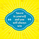 Invest in yourself and you will always win. Inspiring positive motivation quote poster template. Creatve frame badge. Vector. Illustration. Abstract typography vector illustration