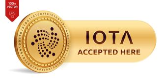 IOTA accepted sign emblem. 3D isometric Physical coin with frame and text Accepted Here. Cryptocurrency. Golden coin. With IOTA symbol isolated on white Stock Images