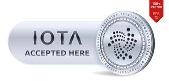 IOTA accepted sign emblem. 3D isometric Physical coin with frame and text Accepted Here. Cryptocurrency. Silver coin with IOTA sym. Bol isolated on white Stock Images