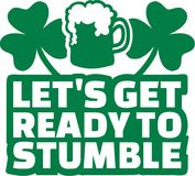Irish party text - Let`s get ready to stumble. Vector Royalty Free Stock Images