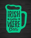 Irish You Were Beer royalty free illustration