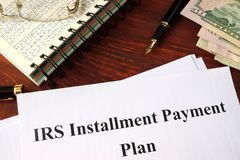 IRS Installment Payment Plan. Stock Image