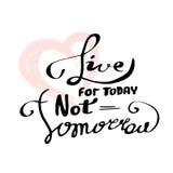 Iscrizione della calligrafia con lettere moderna Viva non domani per l'oggi Fotografia Stock