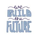 Iscrizione moderna disegnata a mano isolata - sviluppiamo il futuro illustrazione vettoriale