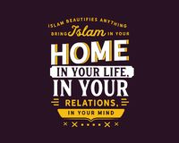 Islam beautifies anything, bring Islam in your home, in your life, in your relations, in your mind vector illustration