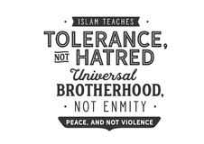 Islam teaches tolerance, not hatred;. Universal brotherhood, not enmity; peace, and not violence vector illustration