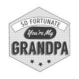 Isolated Grandparents day quotes on the white background. So fortunate you are my grandpa. Congratulations granddad Stock Photos