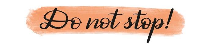 Do not stop! Brush pen lettering. Vector. royalty free illustration