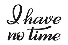 I have no time. Brush pen lettering. Vector. stock illustration