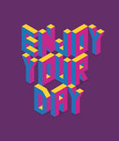 Isometric Enjoy your day quote illustration royalty free stock photos