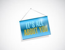 Its all about you hanging banner sign Stock Photos