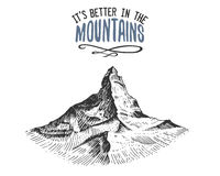 Its better in the mountains sign in vintage, old hand drawn, sketch, or engraved style. modern looking mountain peak as. Motivation card, climbing and hiking Stock Images