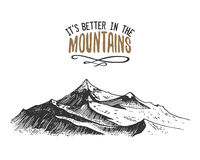 Its better in the mountains sign in vintage, old hand drawn, sketch, or engraved style. modern looking mountain peak as. Motivation card, climbing and hiking Stock Photography
